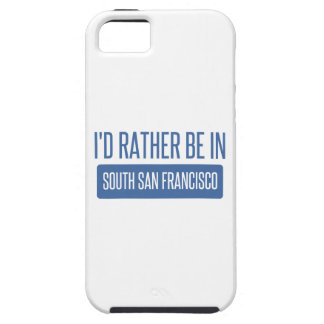 I'd rather be in South San Francisco Case For The iPhone 5