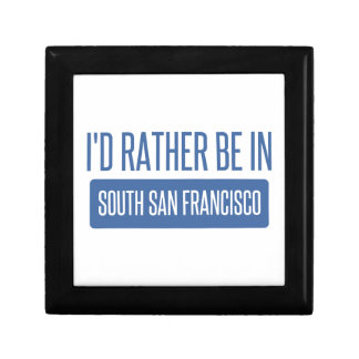 I'd rather be in South San Francisco Gift Box