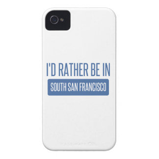 I'd rather be in South San Francisco iPhone 4 Cases