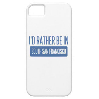 I'd rather be in South San Francisco iPhone 5 Case