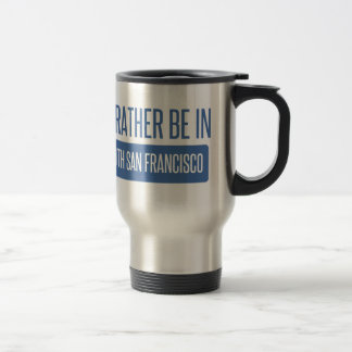 I'd rather be in South San Francisco Travel Mug