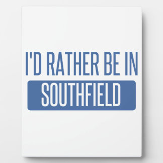 I'd rather be in Southfield Plaque