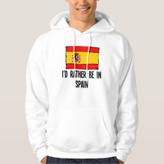 I'd Rather Be In Spain Hoodie