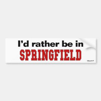 I'd Rather Be In Springfield Car Bumper Sticker