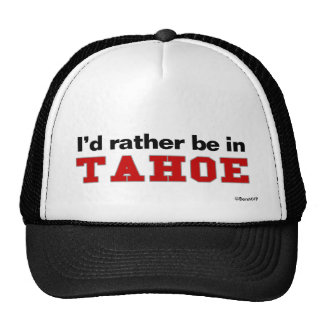 I'd Rather Be In Tahoe Cap