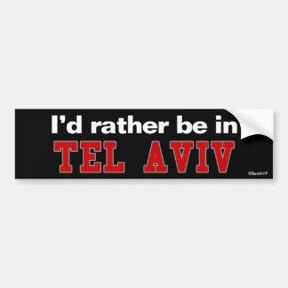 I'd Rather Be In Tel Aviv Bumper Sticker