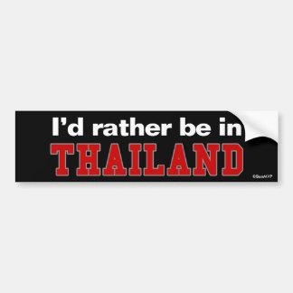 I'd Rather Be In Thailand Bumper Sticker