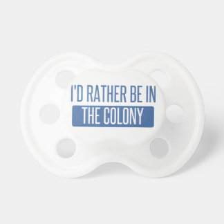 I'd rather be in The Colony Dummy