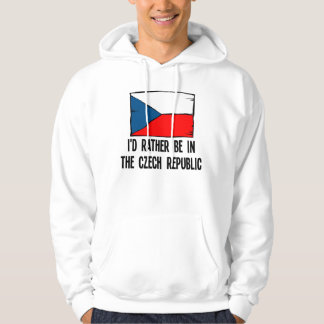 I'd Rather Be In the Czech Republic Hoodie