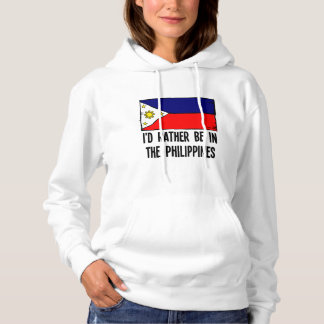 I'd Rather Be In the Philippines Hoodie