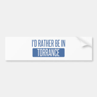 I'd rather be in Torrance Bumper Sticker