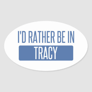 I'd rather be in Tracy Oval Sticker