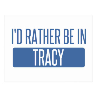 I'd rather be in Tracy Postcard