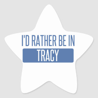 I'd rather be in Tracy Star Sticker