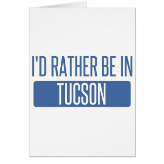 I'd rather be in Tucson Card