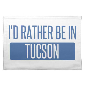 I'd rather be in Tucson Placemat