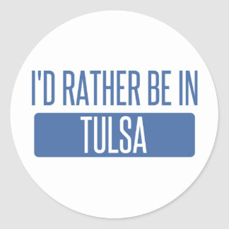 I'd rather be in Tulsa Classic Round Sticker
