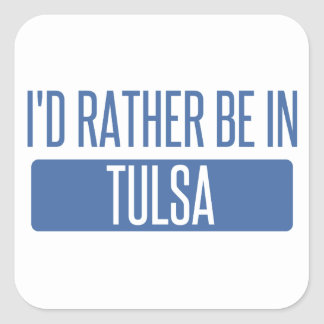 I'd rather be in Tulsa Square Sticker