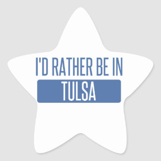 I'd rather be in Tulsa Star Sticker