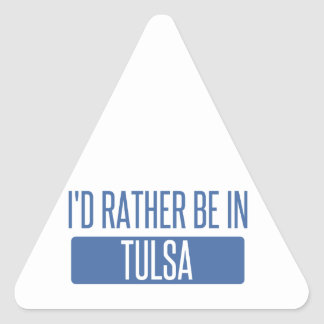I'd rather be in Tulsa Triangle Sticker