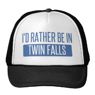 I'd rather be in Twin Falls Cap