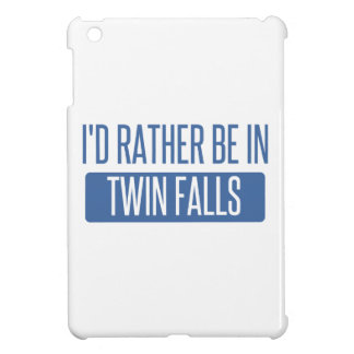 I'd rather be in Twin Falls Case For The iPad Mini