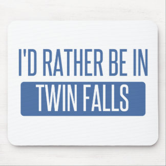 I'd rather be in Twin Falls Mouse Pad