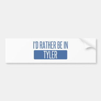 I'd rather be in Tyler Bumper Sticker