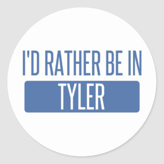 I'd rather be in Tyler Classic Round Sticker
