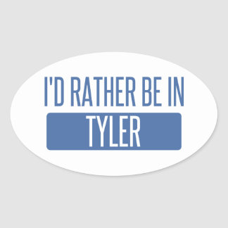 I'd rather be in Tyler Oval Sticker