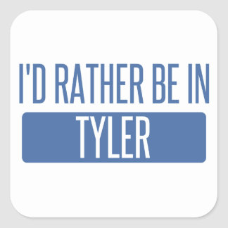 I'd rather be in Tyler Square Sticker
