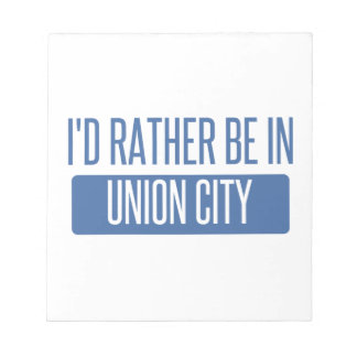 I'd rather be in Union City NJ Notepad