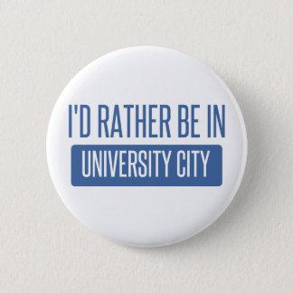 I'd rather be in University City 6 Cm Round Badge