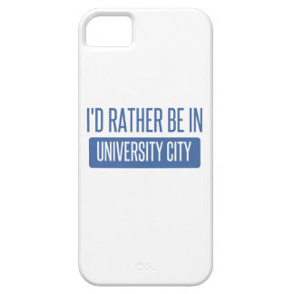 I'd rather be in University City Case For The iPhone 5