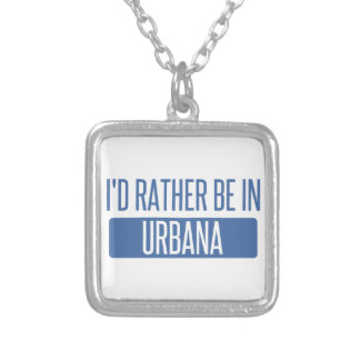 I'd rather be in Urbana Silver Plated Necklace