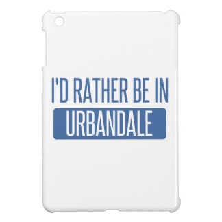 I'd rather be in Urbandale iPad Mini Cases
