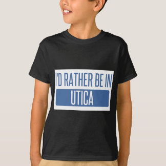 I'd rather be in Utica T-Shirt