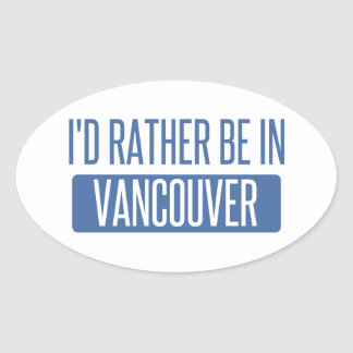 I'd rather be in Vancouver Oval Sticker