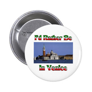 I'd Rather be in Venice Button