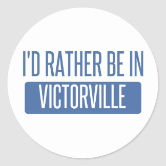 I'd rather be in Victorville Classic Round Sticker