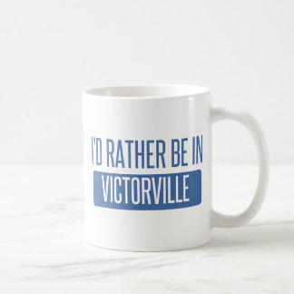 I'd rather be in Victorville Coffee Mug