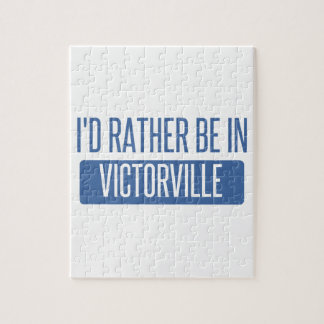 I'd rather be in Victorville Jigsaw Puzzle