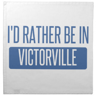 I'd rather be in Victorville Napkin