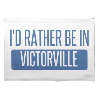I'd rather be in Victorville Placemat