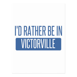 I'd rather be in Victorville Postcard