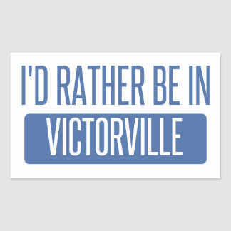 I'd rather be in Victorville Rectangular Sticker