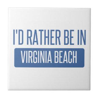 I'd rather be in Virginia Beach Ceramic Tile