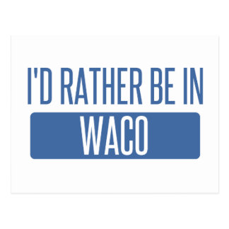 I'd rather be in Waco Postcard