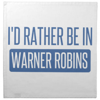 I'd rather be in Warner Robins Napkin