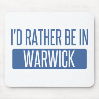 I'd rather be in Warwick Mouse Pad